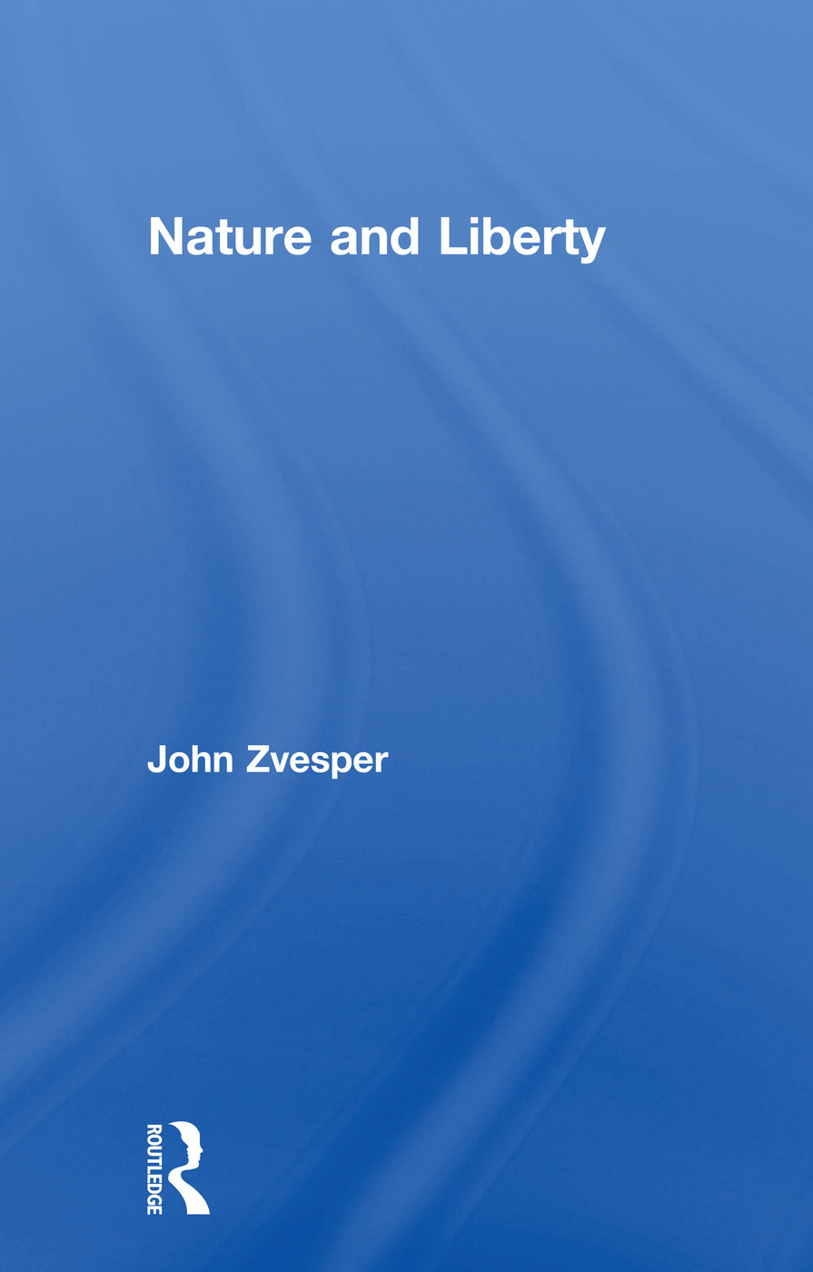 Nature and Liberty: 1st Edition (Paperback) book cover