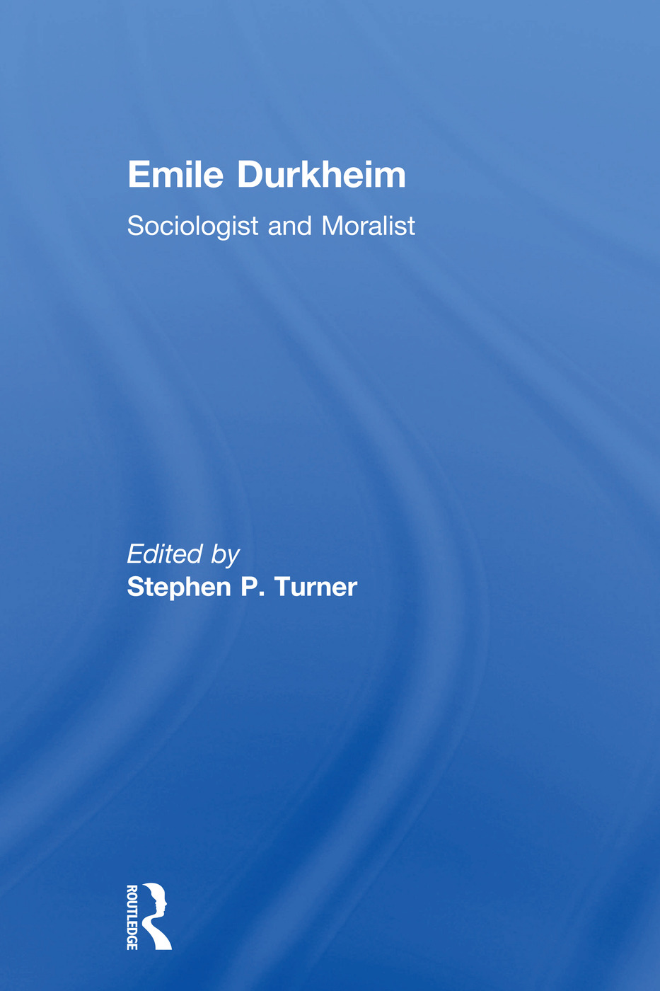 Emile Durkheim: Sociologist and Moralist, 1st Edition (Paperback) book cover