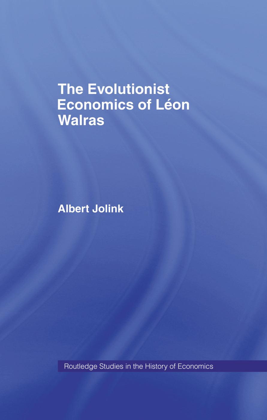 The Evolutionist Economics of Leon Walras: 1st Edition (Paperback) book cover