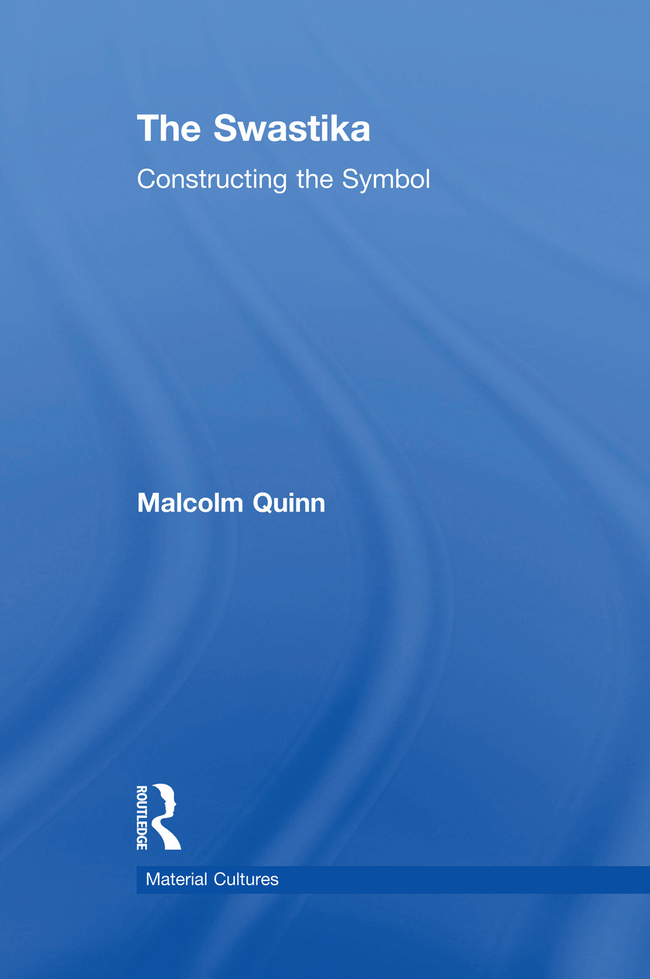The Swastika: Constructing the Symbol, 1st Edition (Paperback) book cover