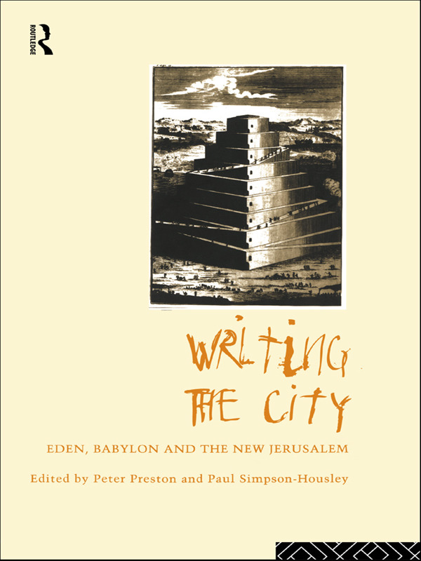 Writing the City: Eden, Babylon and the New Jerusalem (Hardback) book cover