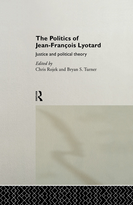 The Politics of Jean-Francois Lyotard: Justice and Political Theory (Hardback) book cover