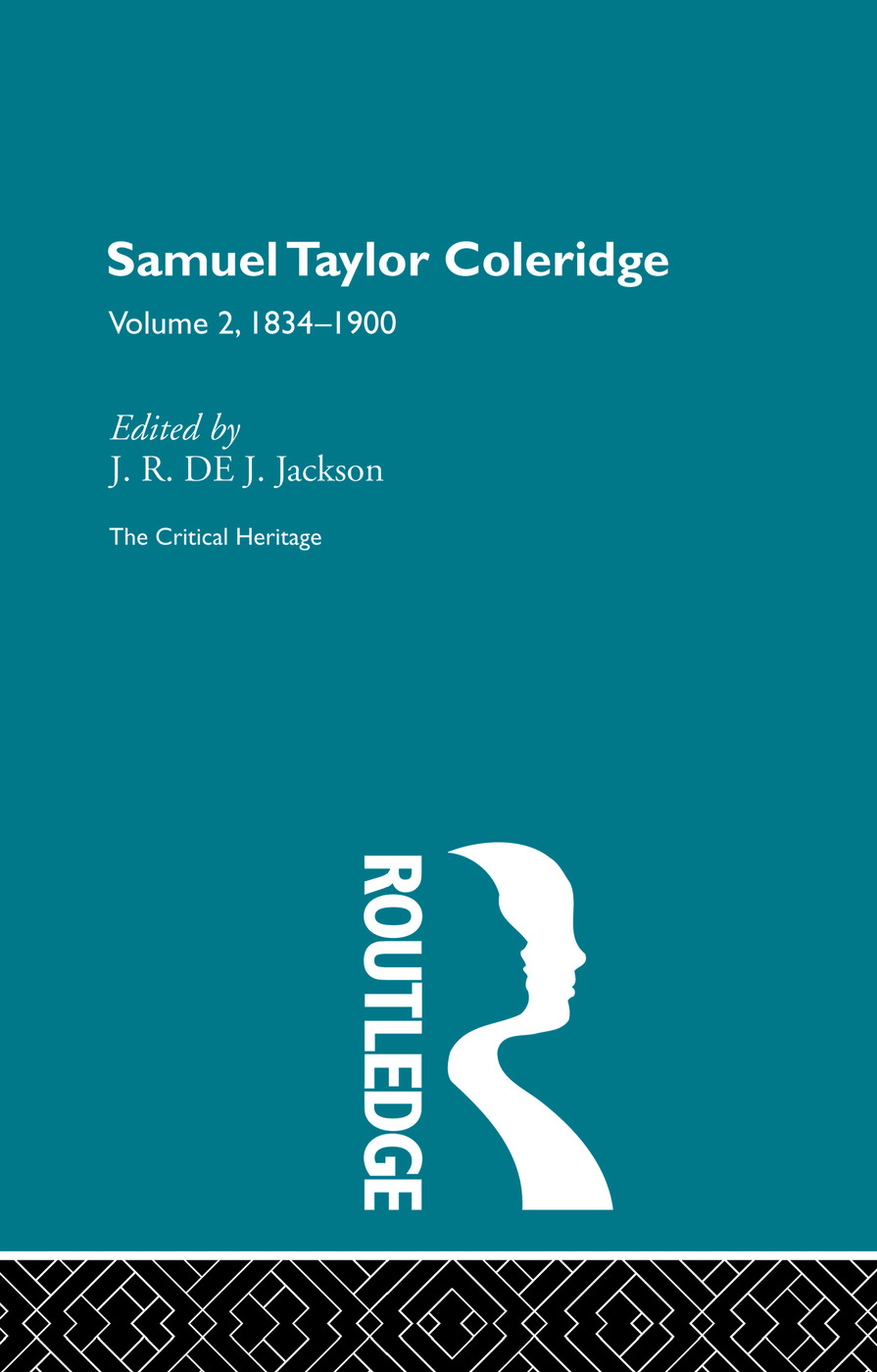 Samuel Taylor Coleridge: The Critical Heritage Volume 2 1834-1900, 1st Edition (Paperback) book cover