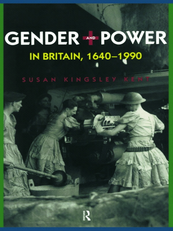 Gender and Power in Britain 1640-1990: 1st Edition (Paperback) book cover