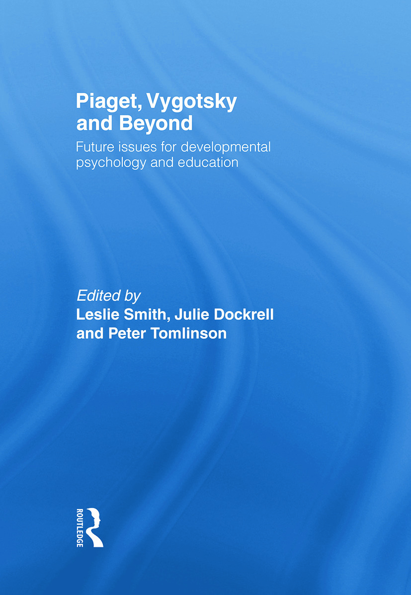 Piaget, Vygotsky & Beyond: Central Issues in Developmental Psychology and Education (Paperback) book cover