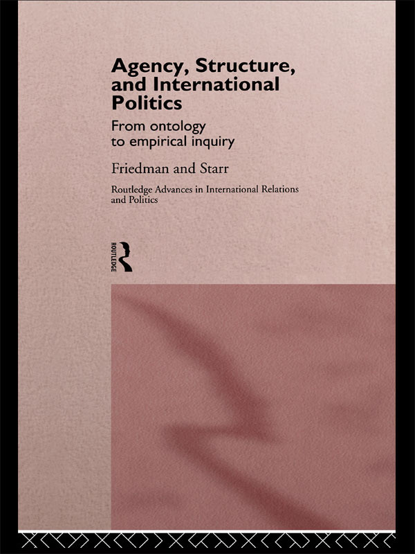 Agency, Structure and International Politics: From Ontology to Empirical Inquiry (Hardback) book cover