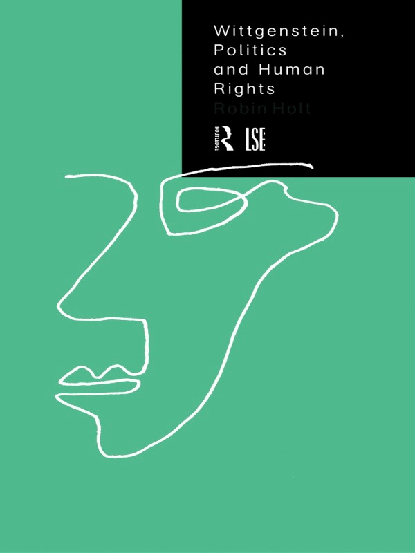 Wittgenstein, Politics and Human Rights: 1st Edition (Paperback) book cover