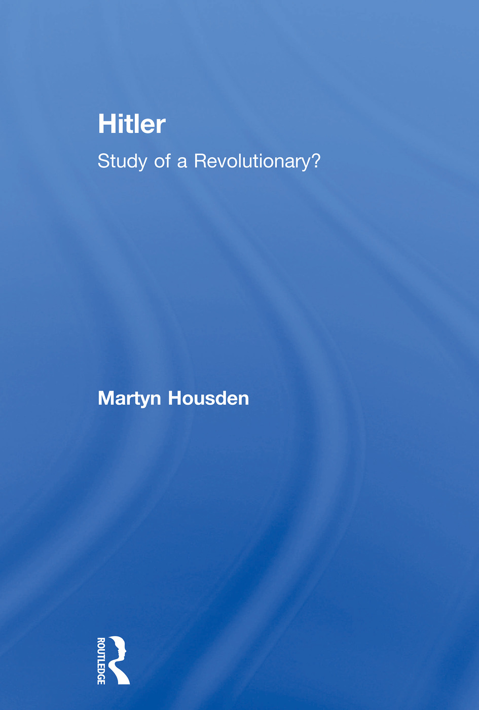 Hitler: Study of a Revolutionary?, 1st Edition (Paperback) book cover