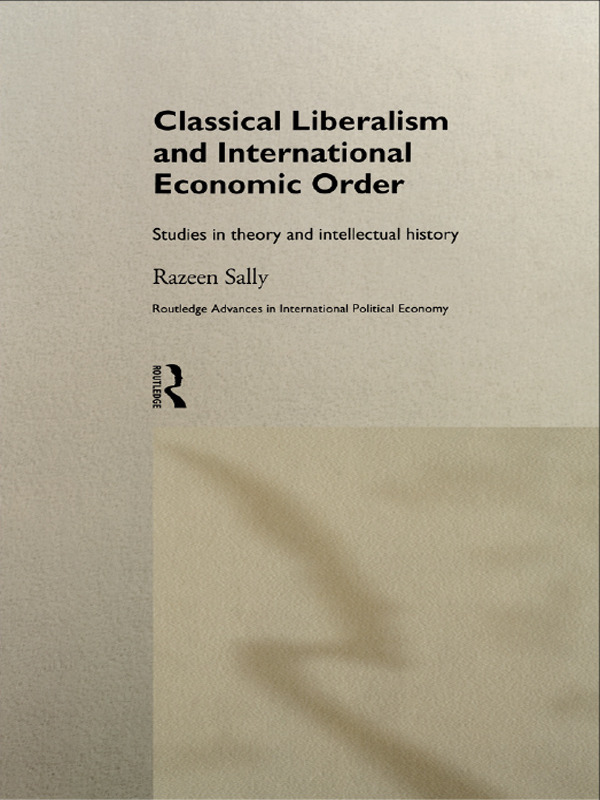 Classical Liberalism and International Economic Order: Studies in Theory and Intellectual History, 1st Edition (Paperback) book cover