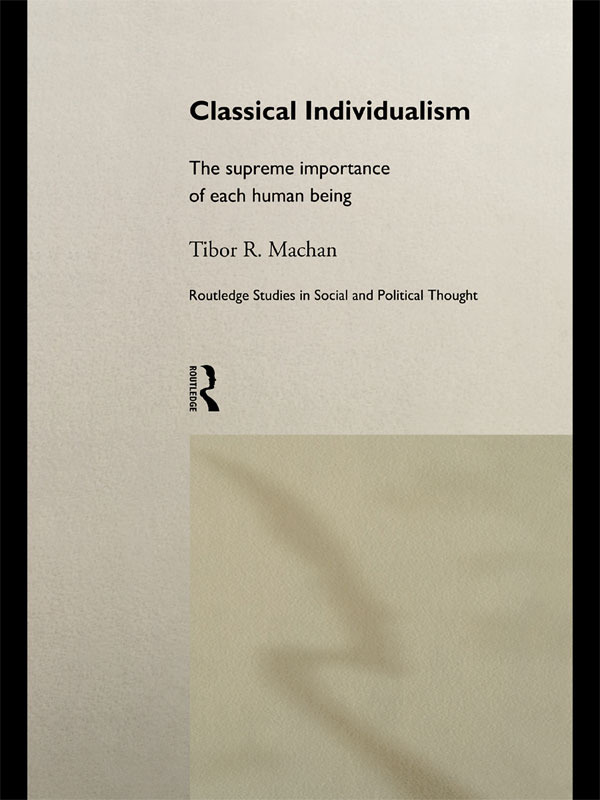 Classical Individualism: The Supreme Importance of Each Human Being, 1st Edition (Paperback) book cover