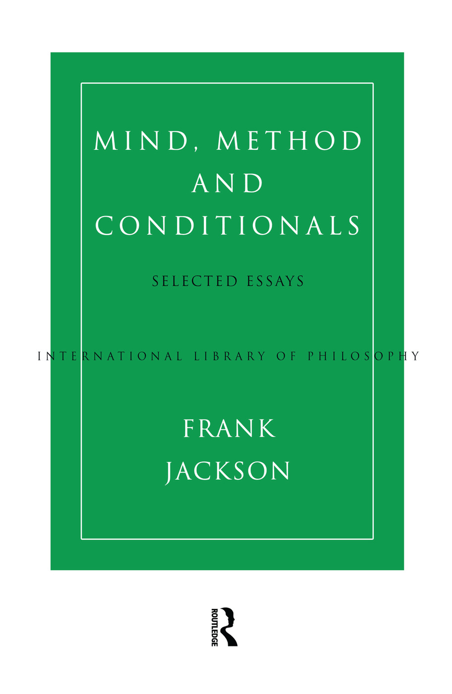 Mind, Method and Conditionals: Selected Papers book cover