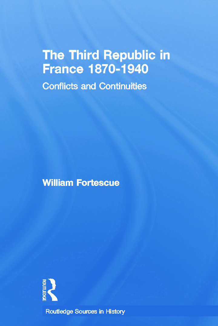 The Third Republic in France 1870-1940: Conflicts and Continuities, 1st Edition (Paperback) book cover