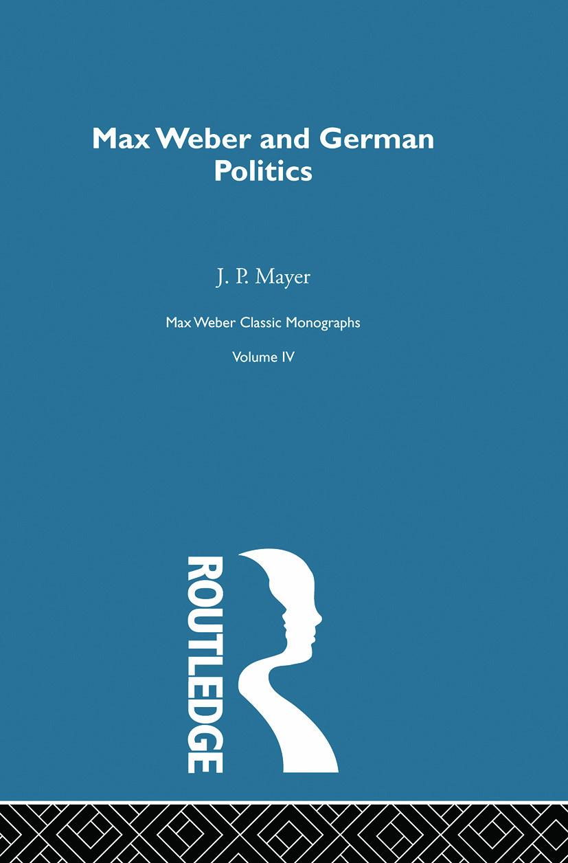 Max Weber & German Poltcs V 4: 1st Edition (Paperback) book cover