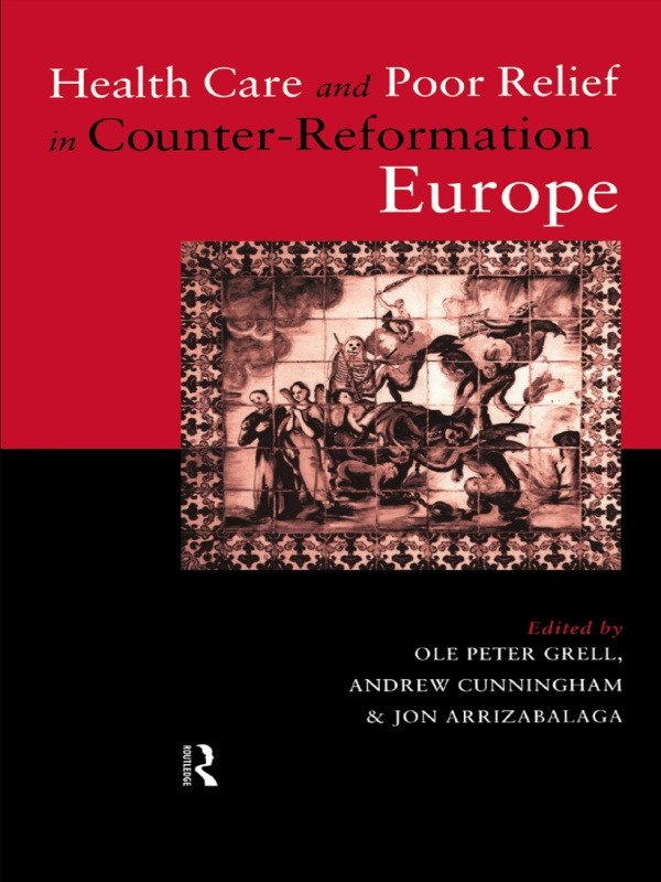 Health Care and Poor Relief in Counter-Reformation Europe (Hardback) book cover