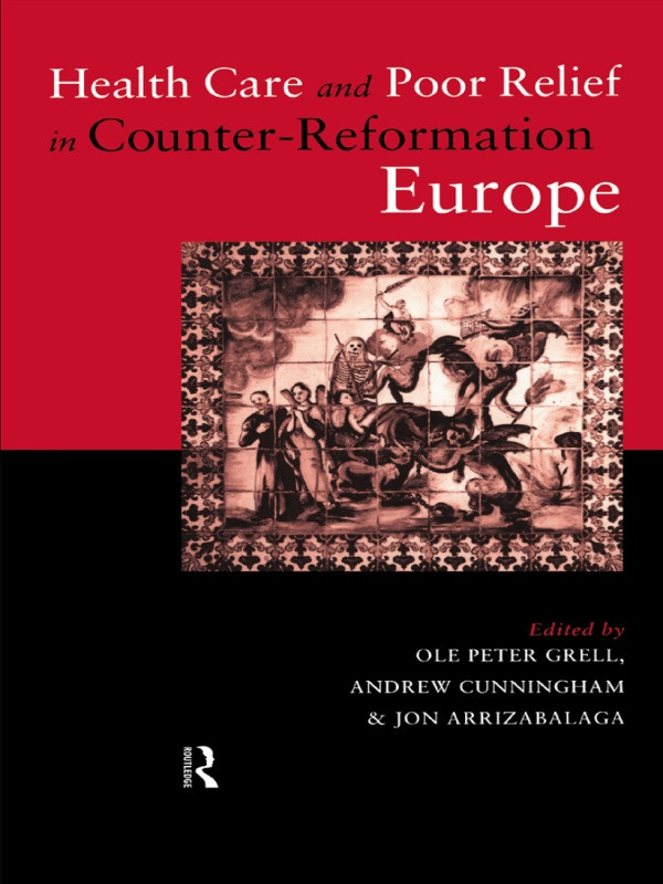 Health Care and Poor Relief in Counter-Reformation Europe: 1st Edition (Paperback) book cover