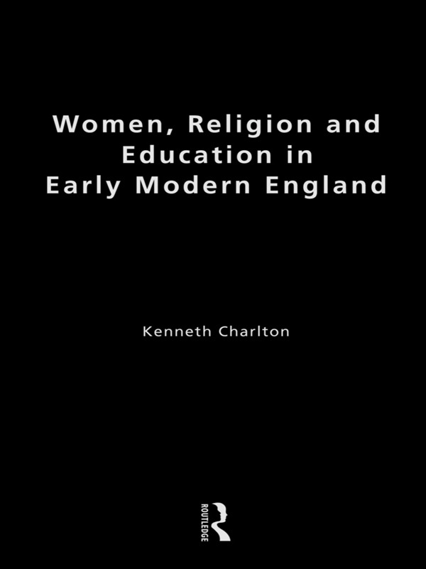 Women, Religion and Education in Early Modern England: 1st Edition (Paperback) book cover