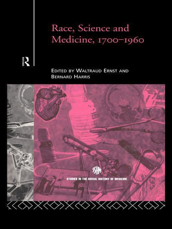 Race, Science and Medicine, 1700-1960 (Hardback) book cover