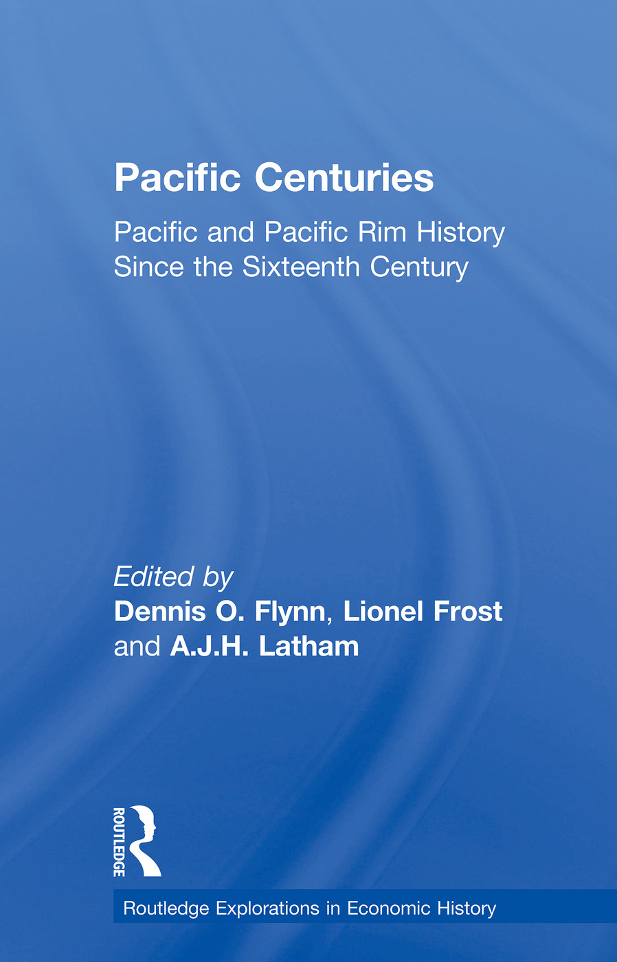Pacific Centuries: Pacific and Pacific Rim Economic History Since the 16th Century book cover