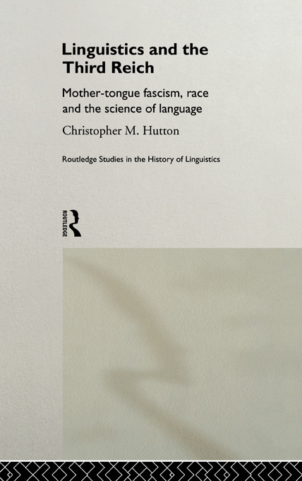 Linguistics and the Third Reich: Mother-tongue Fascism, Race and the Science of Language book cover