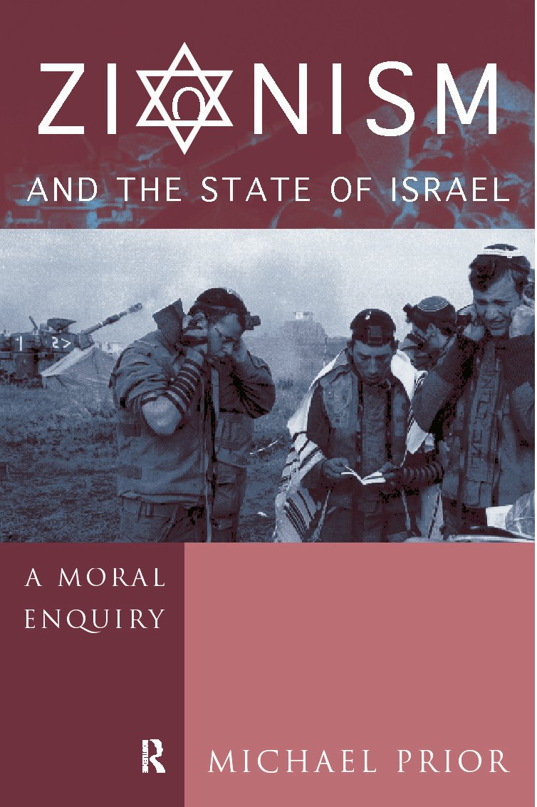 Zionism and the State of Israel: A Moral Inquiry book cover