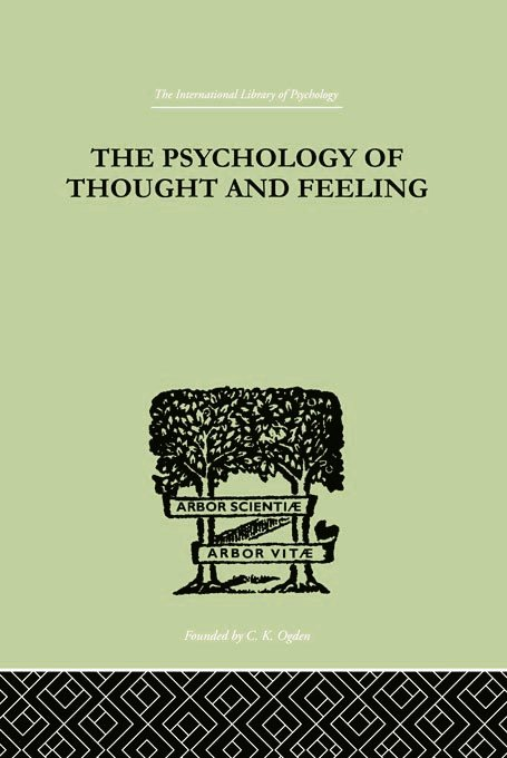 The Psychology Of Thought And Feeling: A Conservative Interpretation of Results in Modern Psychology, 1st Edition (Paperback) book cover