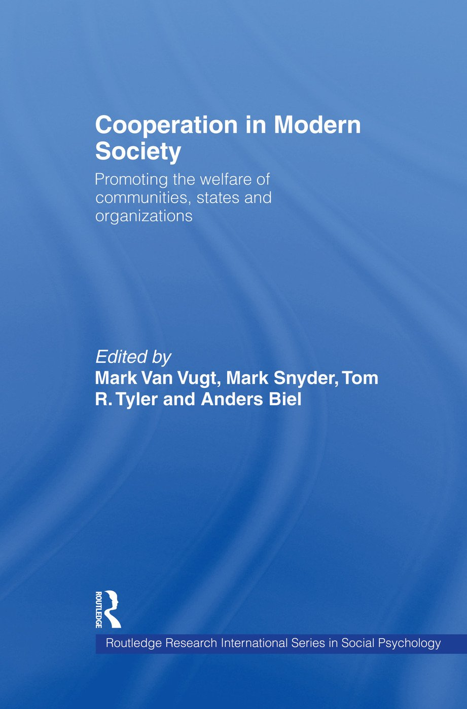 Cooperation in Modern Society: Promoting the Welfare of Communities, States and Organizations (Hardback) book cover