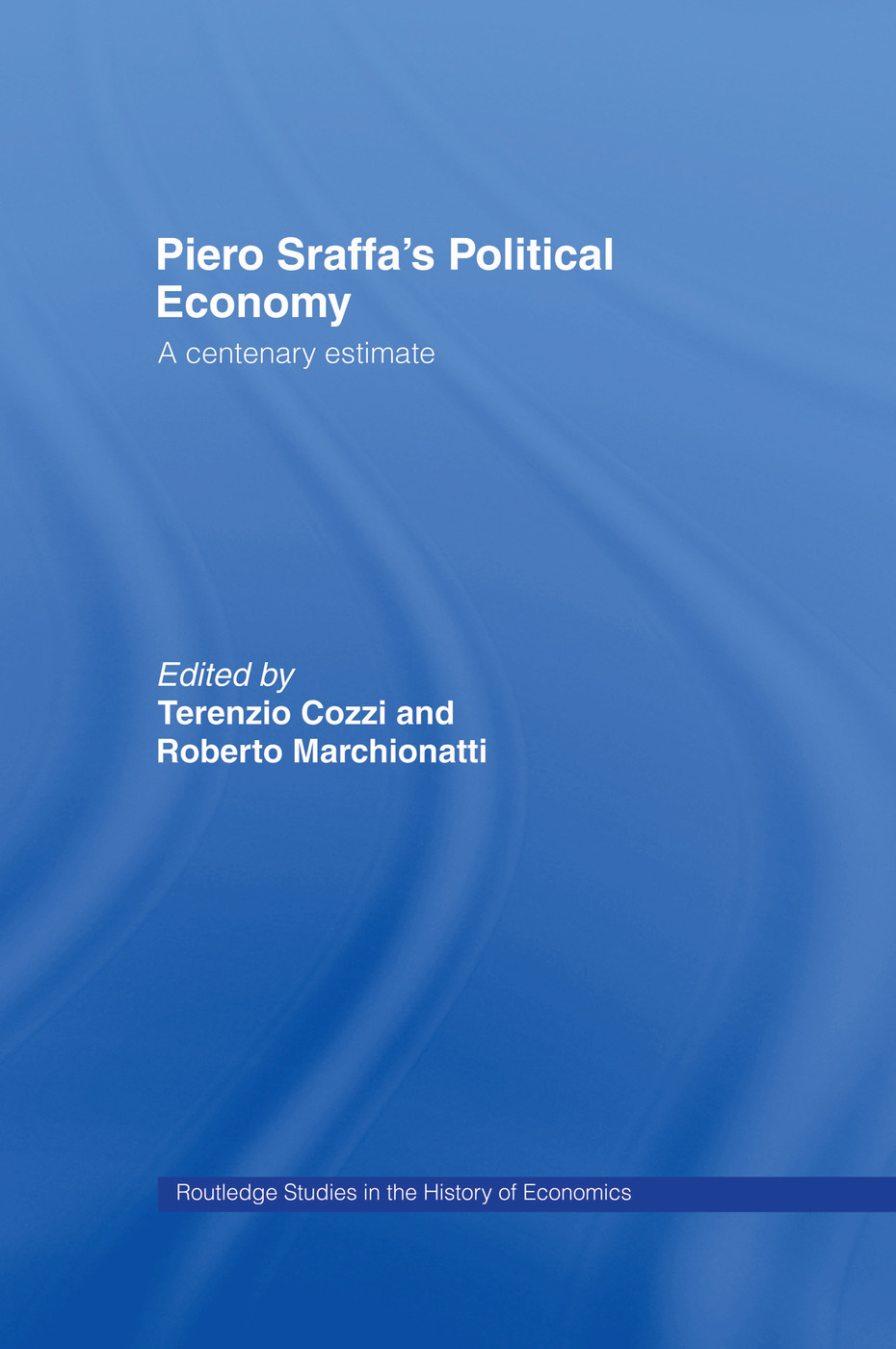 Piero Sraffa's Political Economy: A Centenary Estimate, 1st Edition (Paperback) book cover