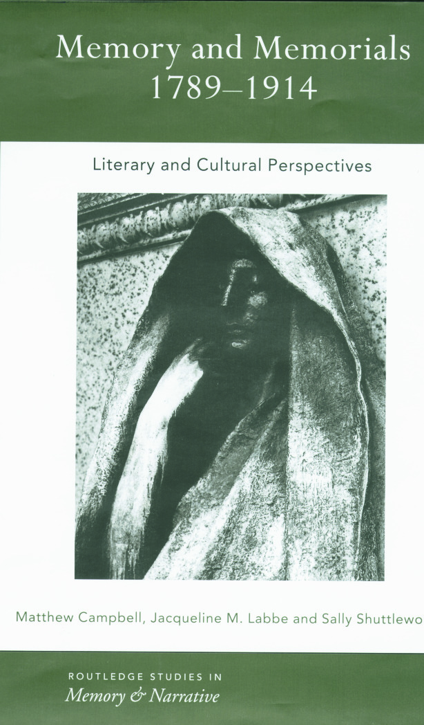 Memory and Memorials, 1789-1914: Literary and Cultural Perspectives, 1st Edition (Paperback) book cover