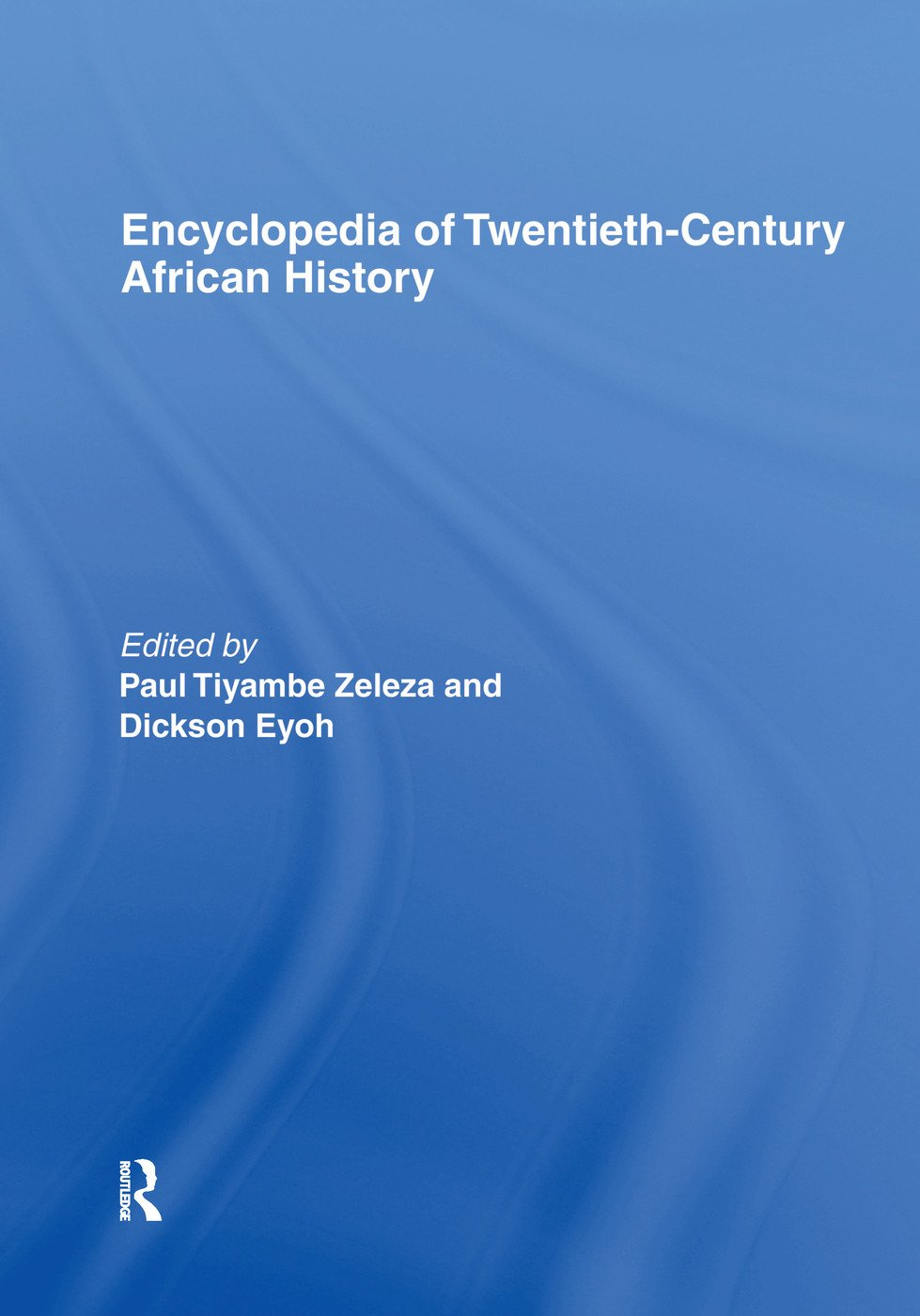 Encyclopedia of Twentieth-Century African History: 1st Edition (Paperback) book cover