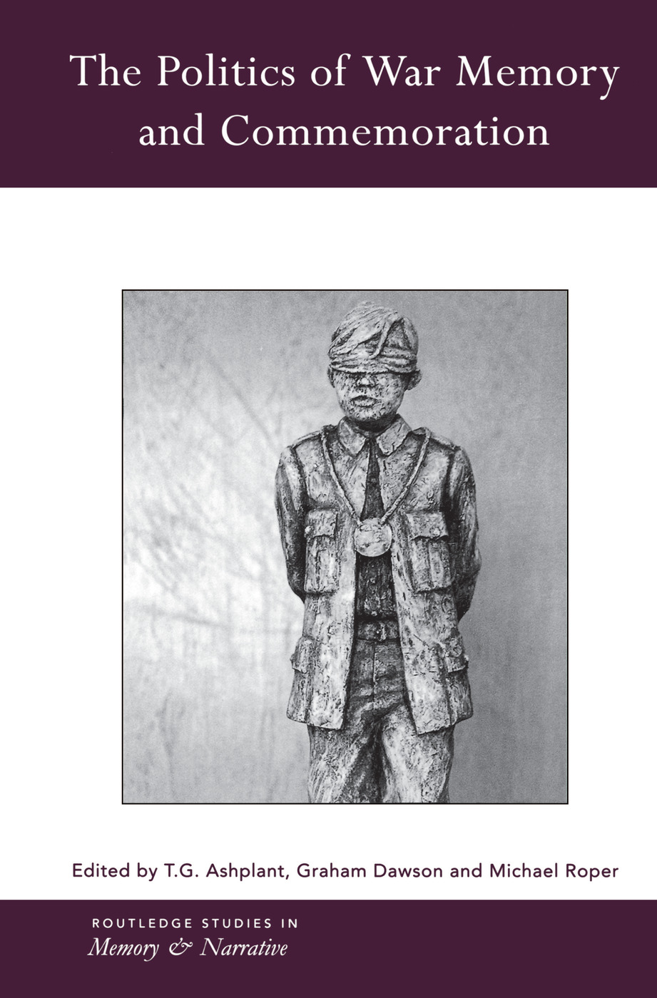 The Politics of War Memory and Commemoration book cover
