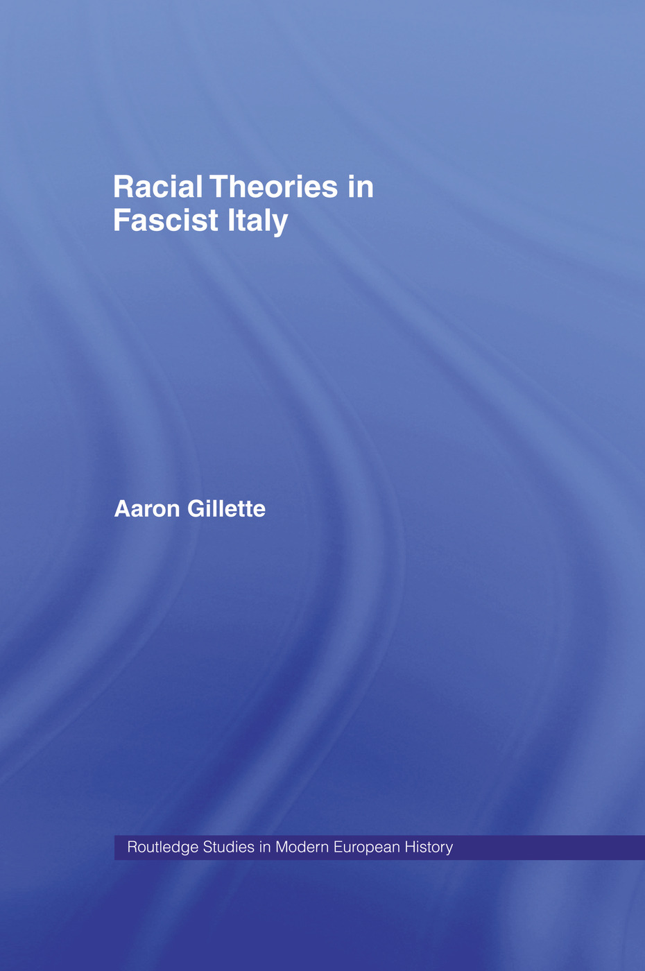 Racial Theories in Fascist Italy book cover