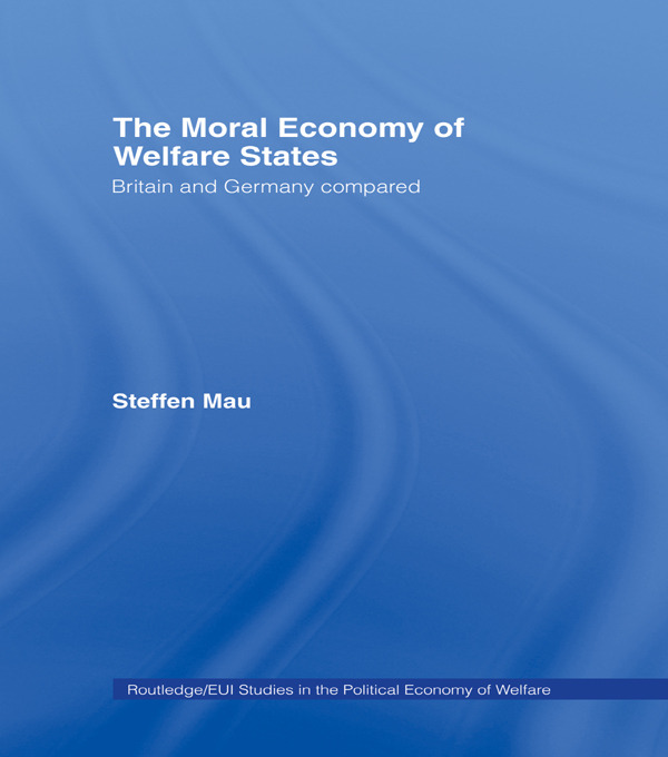 The Moral Economy of Welfare States: Britain and Germany Compared, 1st Edition (Paperback) book cover