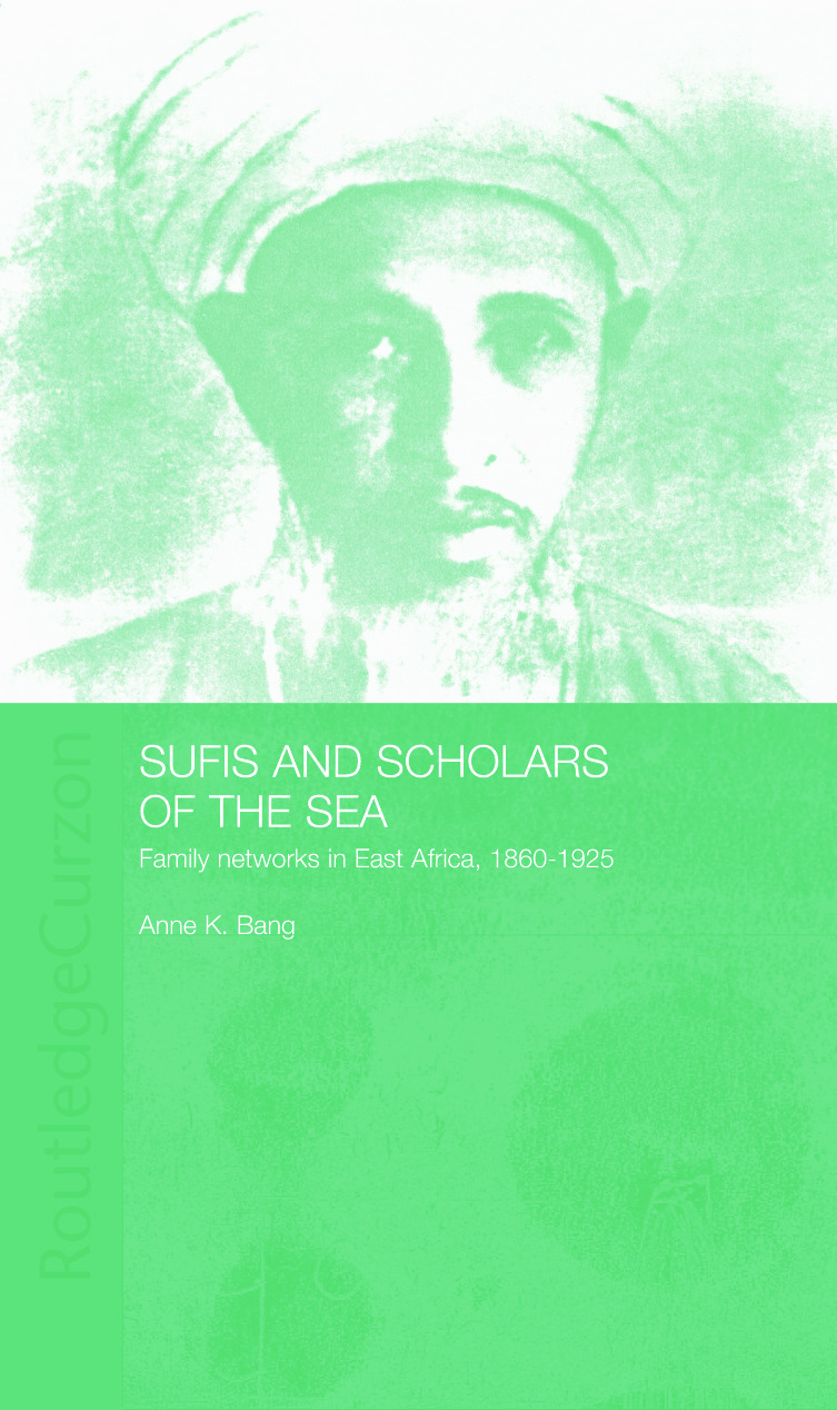 Sufis and Scholars of the Sea: Family Networks in East Africa, 1860-1925, 1st Edition (Paperback) book cover