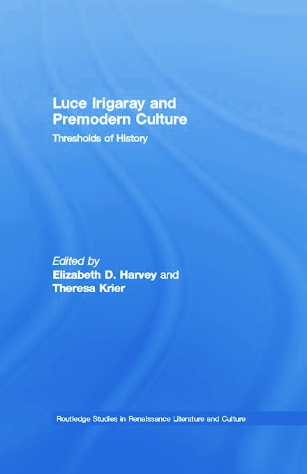 Luce Irigaray and Premodern Culture: Thresholds of History book cover