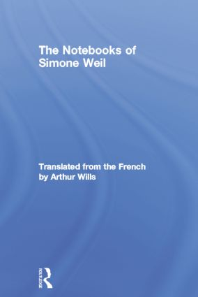 The Notebooks of Simone Weil