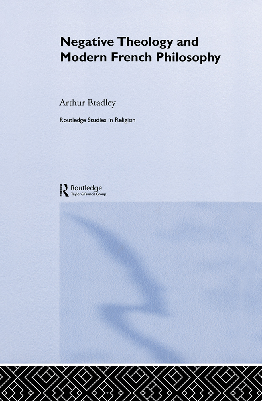 Negative Theology and Modern French Philosophy: 1st Edition (Paperback) book cover