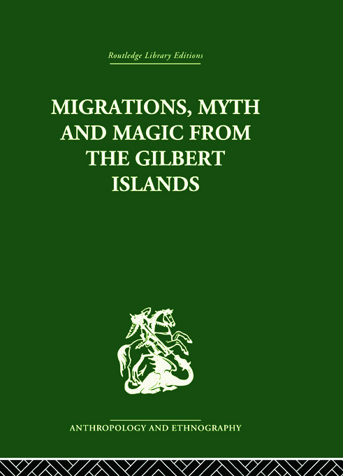 Migrations, Myth and Magic from the Gilbert Islands: Early Writings of Sir Arthur Grimble, 1st Edition (Paperback) book cover
