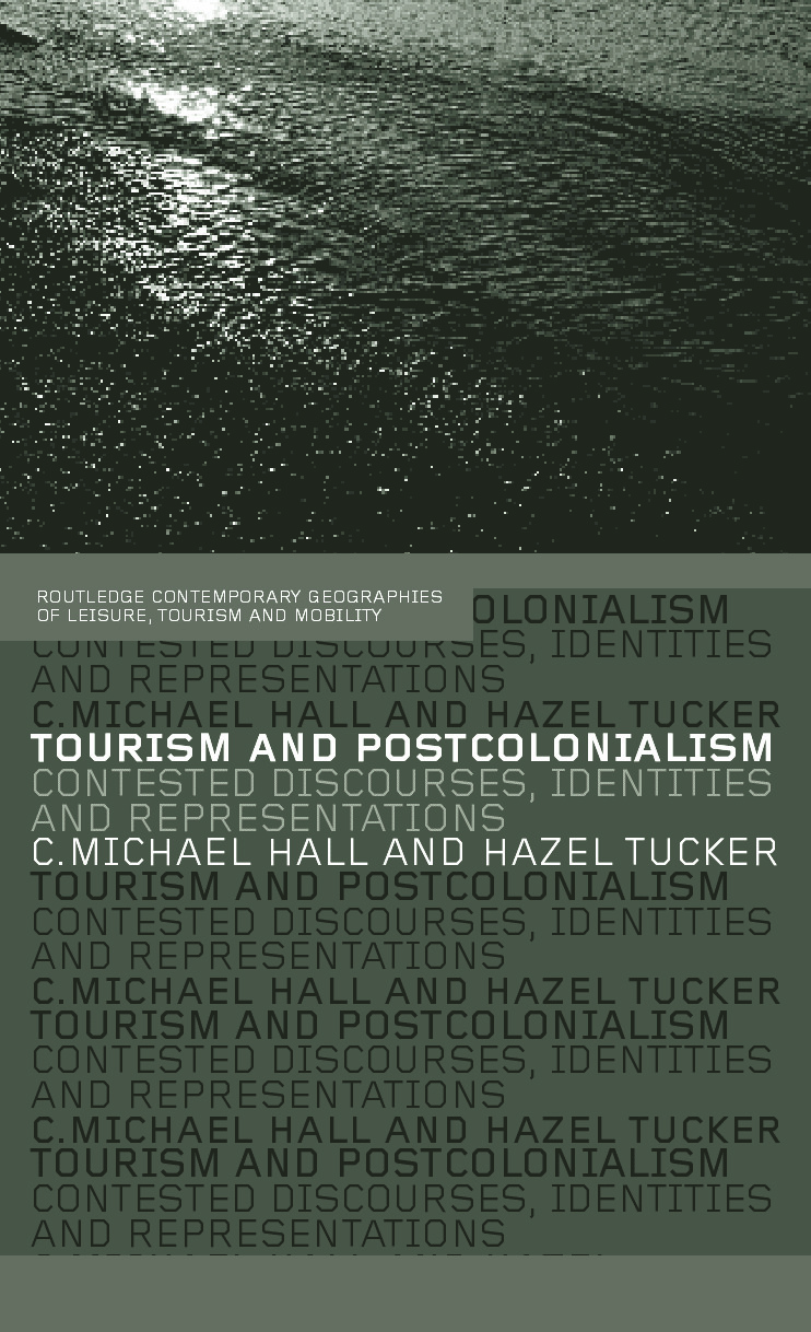 Tourism and Postcolonialism: Contested Discourses, Identities and Representations, 1st Edition (Paperback) book cover
