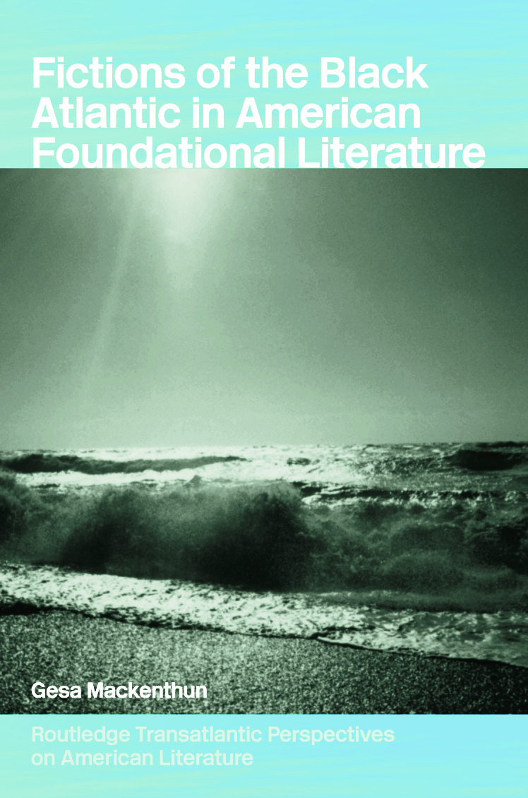 Fictions of the Black Atlantic in American Foundational Literature: 1st Edition (Paperback) book cover