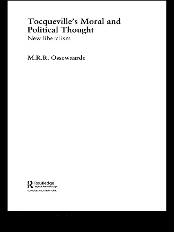 Tocqueville's Political and Moral Thought: New Liberalism, 1st Edition (Paperback) book cover