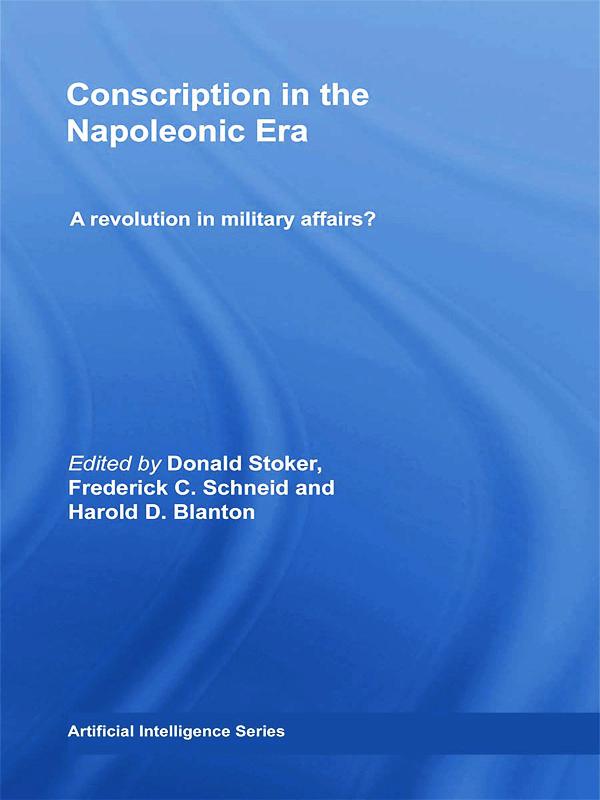 Conscription in the Napoleonic Era: A Revolution in Military Affairs? book cover