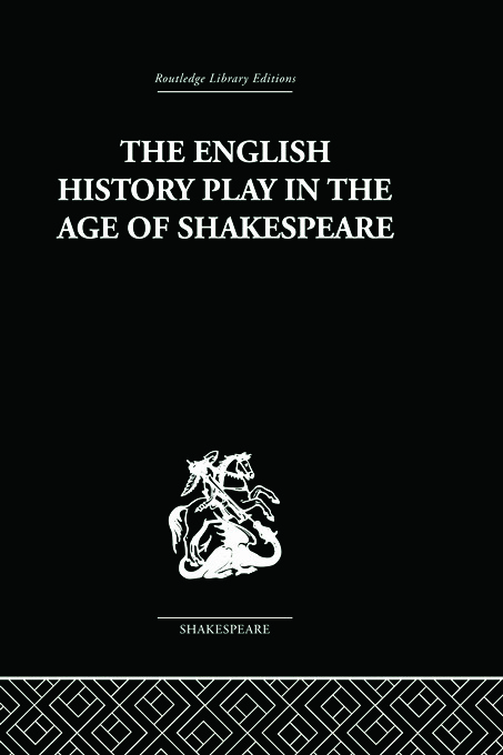 The English History Play in the age of Shakespeare: 1st Edition (Paperback) book cover