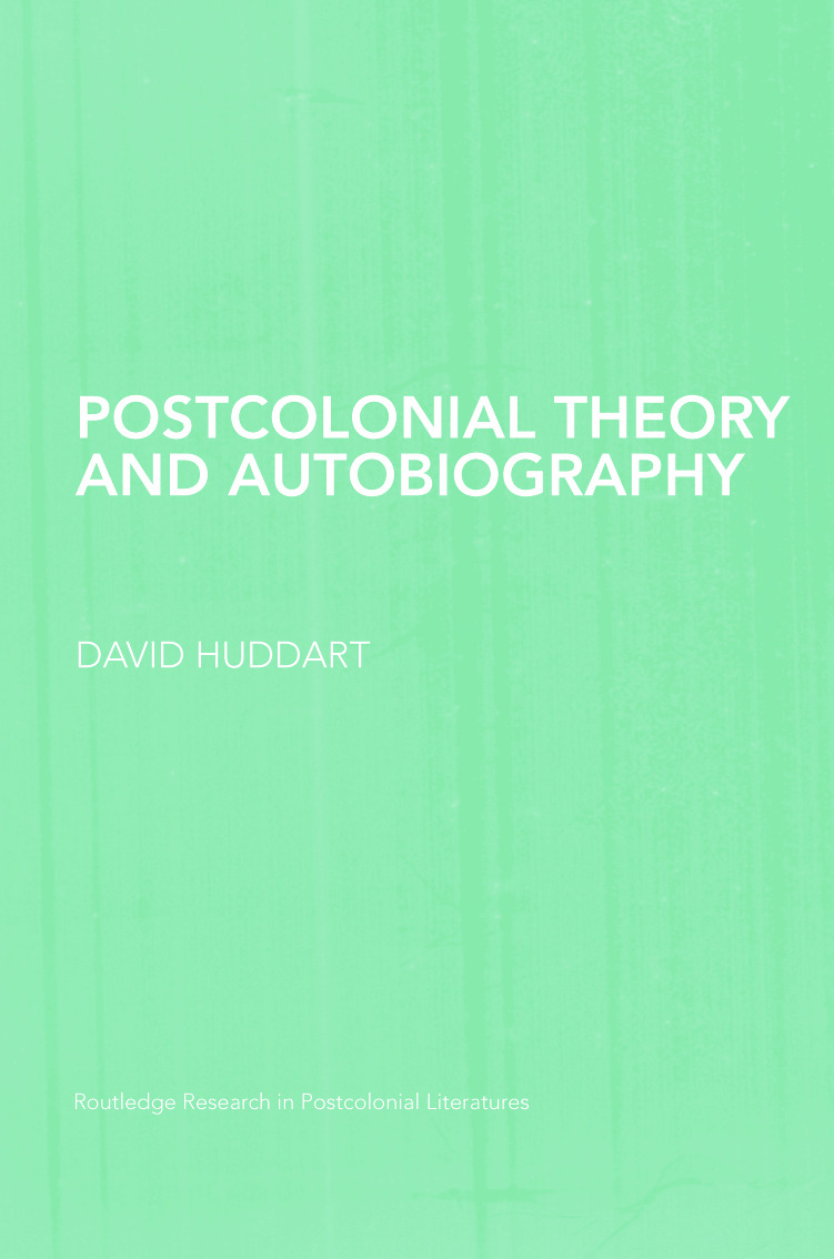 Postcolonial Theory and Autobiography: 1st Edition (Paperback) book cover