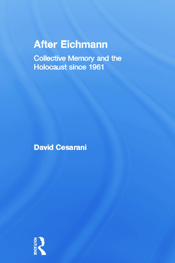 After Eichmann: Collective Memory and Holocaust Since 1961, 1st Edition (Paperback) book cover