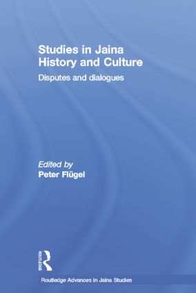 Studies in Jaina History and Culture: Disputes and Dialogues, 1st Edition (e-Book) book cover