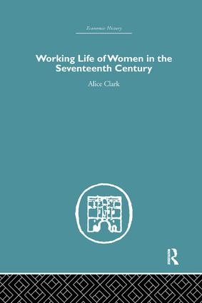 The Working Life of Women in the Seventeenth Century (e-Book) book cover
