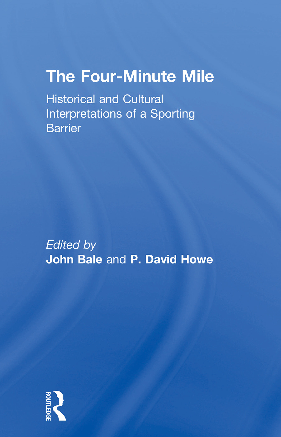 The Four-Minute Mile: Historical and Cultural Interpretations of a Sporting Barrier (Paperback) book cover