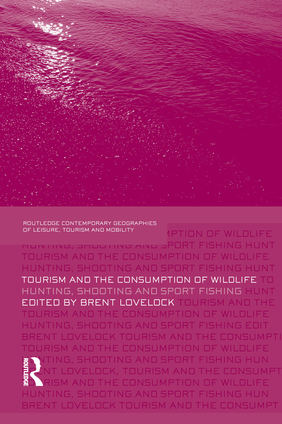 Tourism and the Consumption of Wildlife
