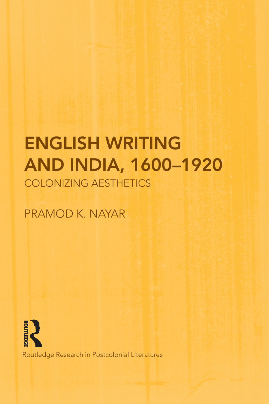 English Writing and India, 1600-1920: Colonizing Aesthetics, 1st Edition (Paperback) book cover
