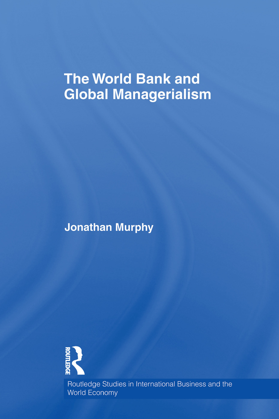 The World Bank and Global Managerialism (Paperback) book cover